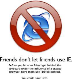 Name:  friends-dont-let-friends-use-ie.JPG Views: 159 Size:  13.6 KB