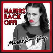 Name:  Haters-Back-Off!!-Miranda-Sings.jpg Views: 43 Size:  16.4 KB